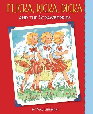 Flicka, Ricka, Dicka and the Strawberries By Lindman, Maj/ Lindman, Maj (ILT)