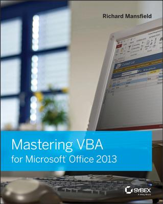 Mastering VBA for Microsoft Office 2013 By Mansfield, Richard
